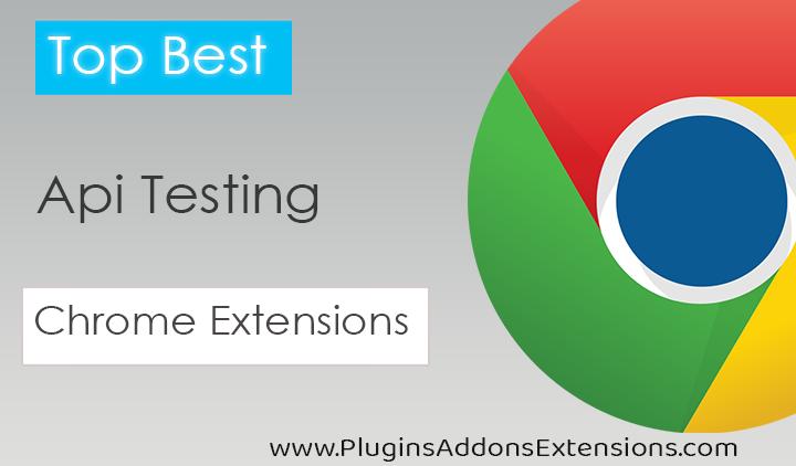 Chrome Extensions For Api Test